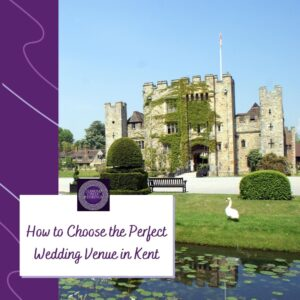 How to Choose the Perfect Wedding Venue in Kent
