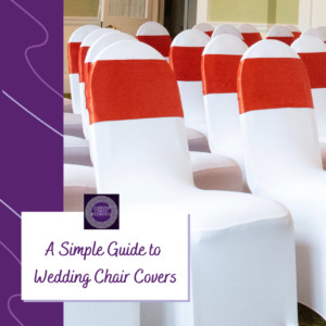 A Simple Guide to Wedding Chair Covers