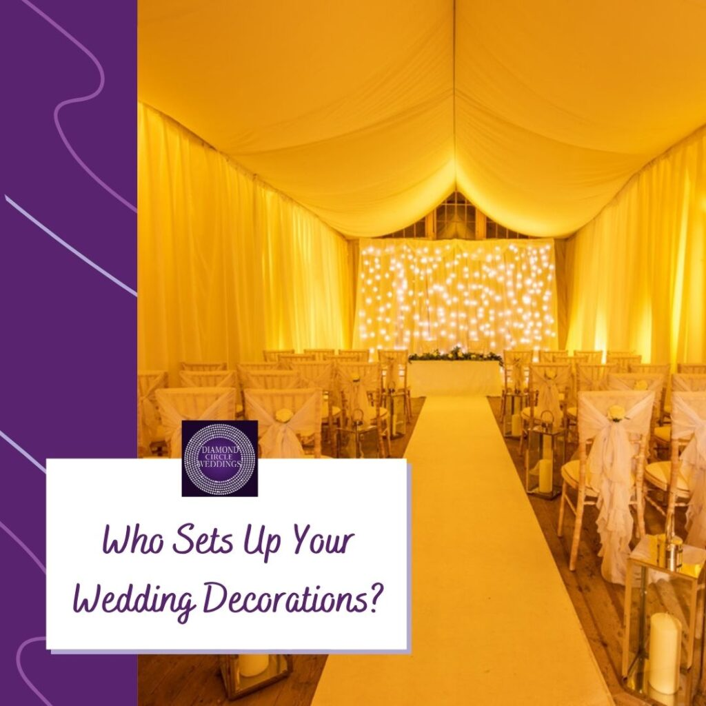 Who sets up your wedding decorations?